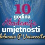 Obilježavanje deset godina postojanja Akademije umjetnosti Slobomir P Univerziteta