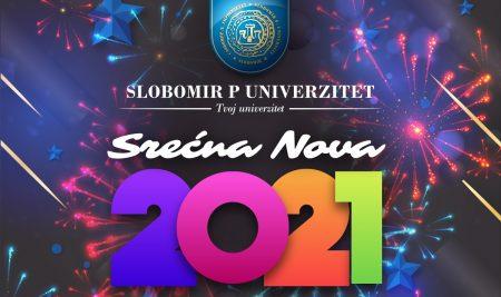 Srećnu i uspješnu 2021. želi vam vaš Slobomir P Univerzitet!